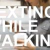 Texting while walking