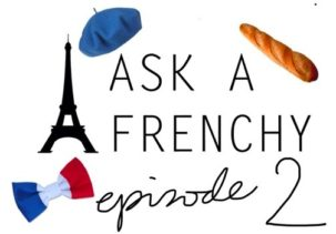 ASK A FRENCHY
